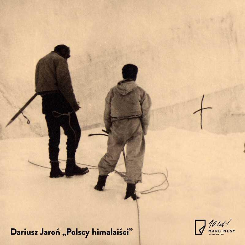 Pierwsi polscy himalaiści, czyli marzenie na wyciągnięcie ręki